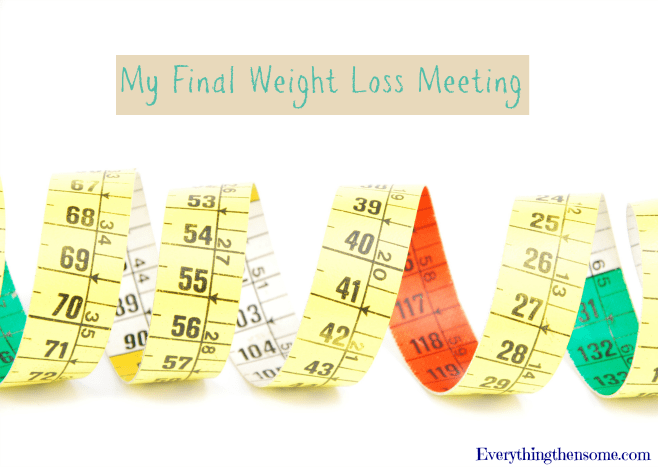 My Final Weight Loss Meeting
