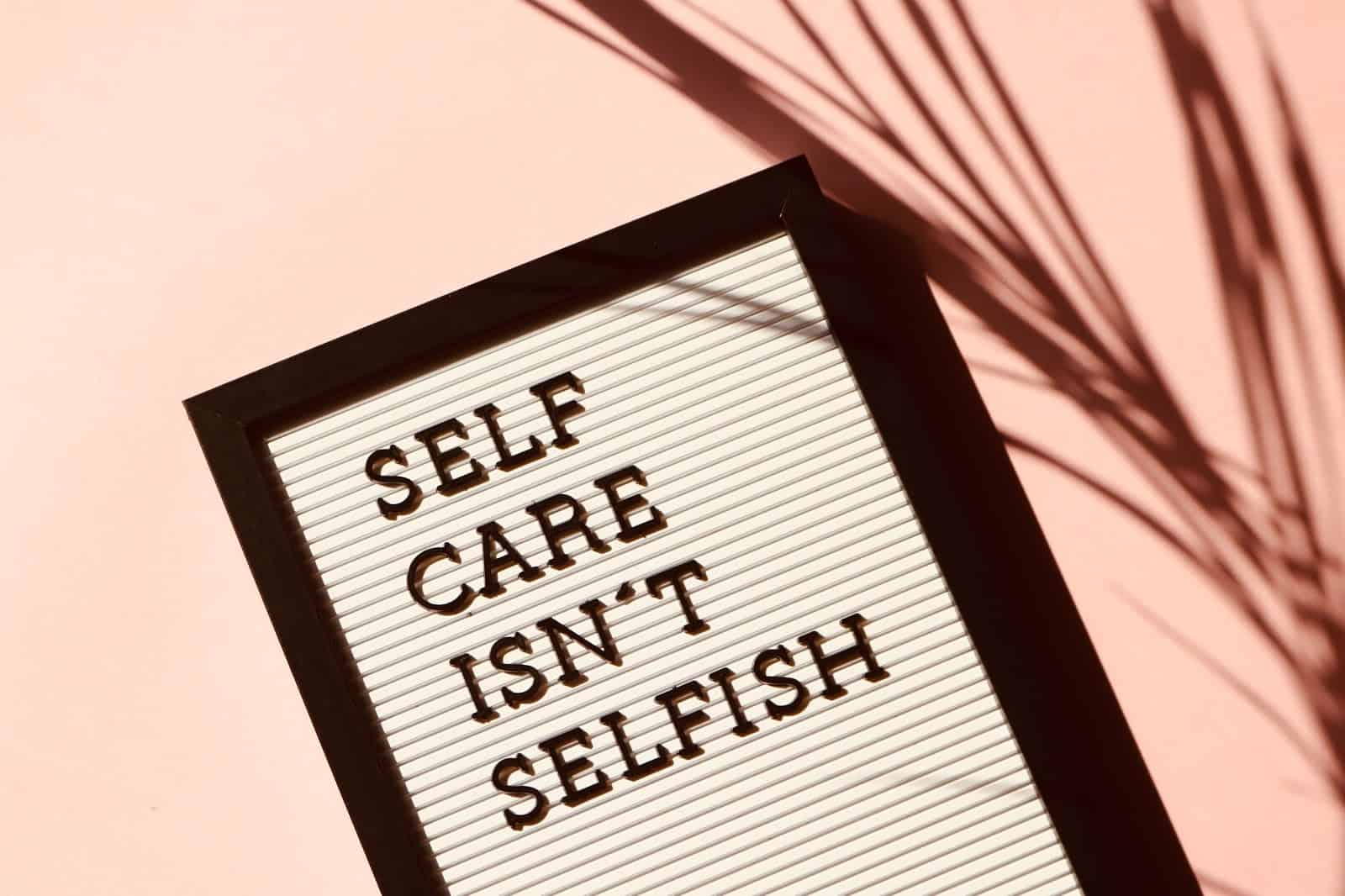 self care isn t selfish signage 2821823
